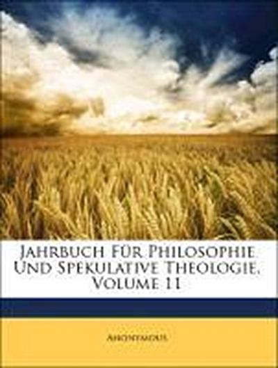 Jahrbuch Für Philosophie Und Spekulative Theologie, Elfter Band
