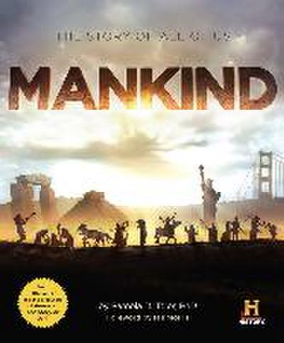 Mankind - Running Press - Taschenbuch, Deutsch, Pamela D. Toler,History Channel, The Story of All of Us. An illustrated History, The Story of All of Us. An illustrated History