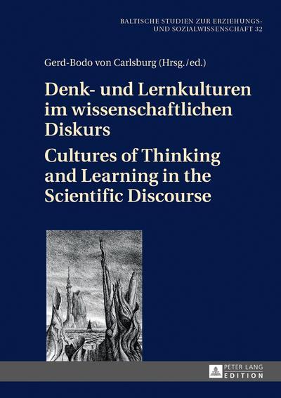 Denk- und Lernkulturen im wissenschaftlichen Diskurs / Cultures of Thinking and Learning in the Scientific Discourse