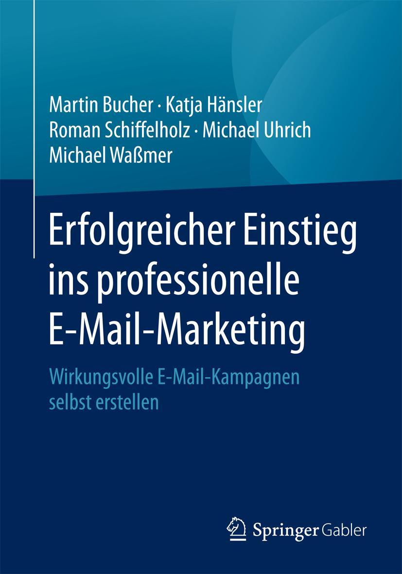 Martin Bucher Erfolgreicher Einstieg ins professionelle E-Mail-Marketing