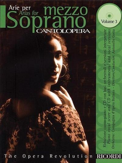 Cantolopera: Arias for Mezzo-Soprano Volume 3: Book/CD with Full Orchestra Accompaniments
