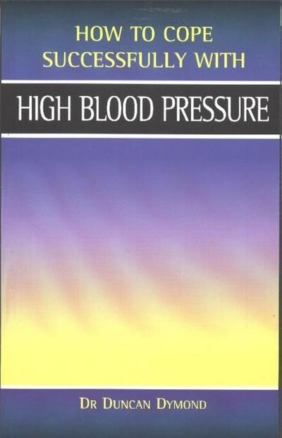 High Blood Pressure (How to Cope Successfully with...) - How To Cope Successfully With... - Taschenbuch, Englisch, Duncan S. Dymond, ,