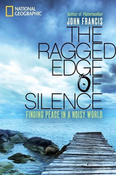 The Ragged Edge of Silence