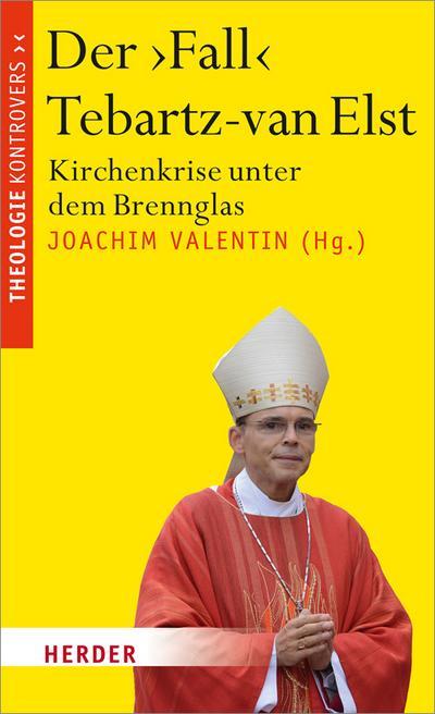 Der 'Fall' Tebartz-van Elst: Kirchenkrise unter dem Brennglas