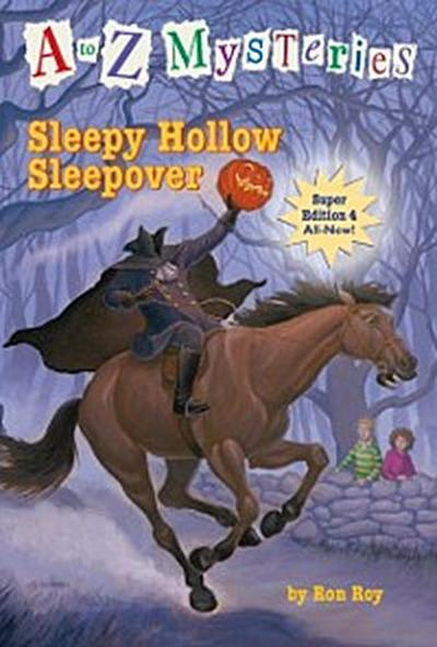 to Z Mysteries Super Edition #4: Sleepy Hollow Sleepover