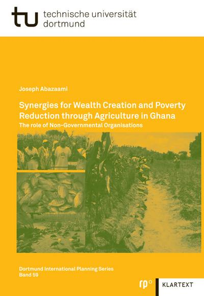 Synergies for Wealth Creation and Poverty Reduction through Agriculture in Ghana: The role of Non-Governmental Organisations
