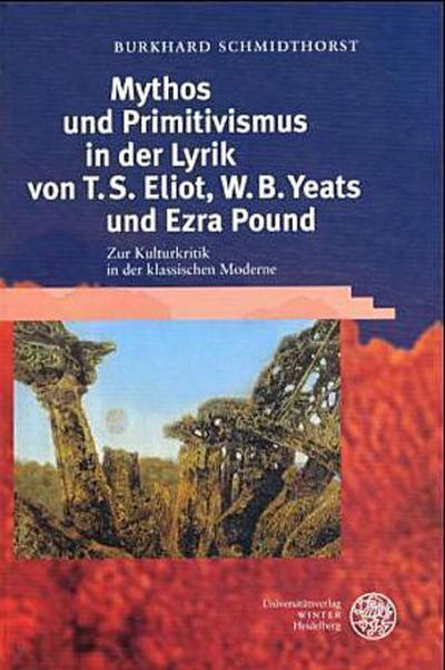 Mythos und Primitivismus in der Lyrik von T. S. Eliot, W. B. Yeats und Ezra Pound