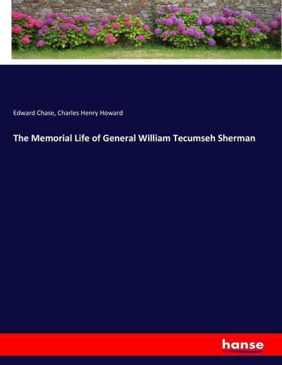 The Memorial Life of General William Tecumseh Sherman