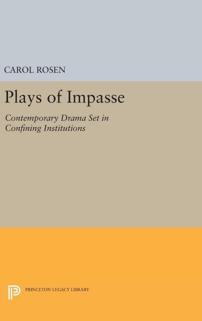 Plays of Impasse: Contemporary Drama Set in Confining Institutions