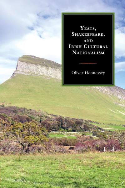Yeats, Shakespeare, and Irish Cultural Nationalism