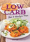 Low Carb: Der 3-Wochen-Plan: Rezepte zum Abne ...