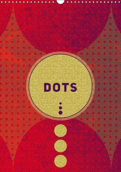 Dots (Wall Calendar 2019 DIN A3 Portrait)