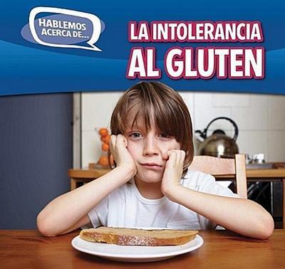 La Intolerancia Al Gluten (Gluten Intolerance)