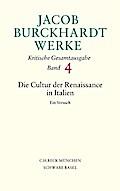 Jacob Burckhardt Werke  Bd. 4: Die Cultur der Renaissance in Italien