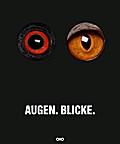 Augen.Blicke.: Eyecatcher - Das Wilde sieht uns an