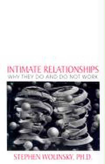Intimate Relationships: Why They Do and Do Not Work