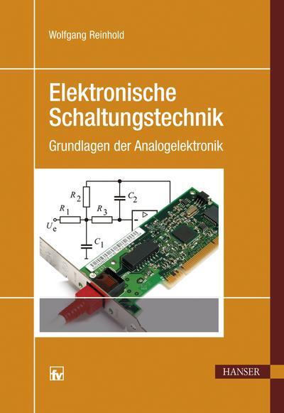Elektronische Schaltungstechnik: Grundlagen der Analogelektronik