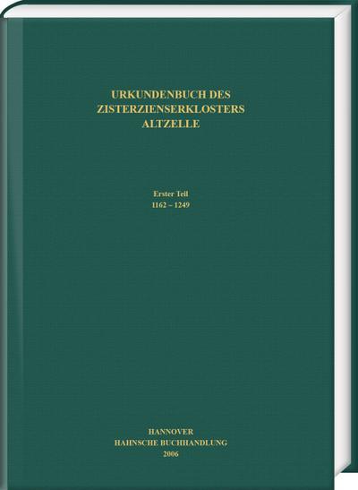 Urkundenbuch des Zisterzienserklosters Altzelle Erster Teil