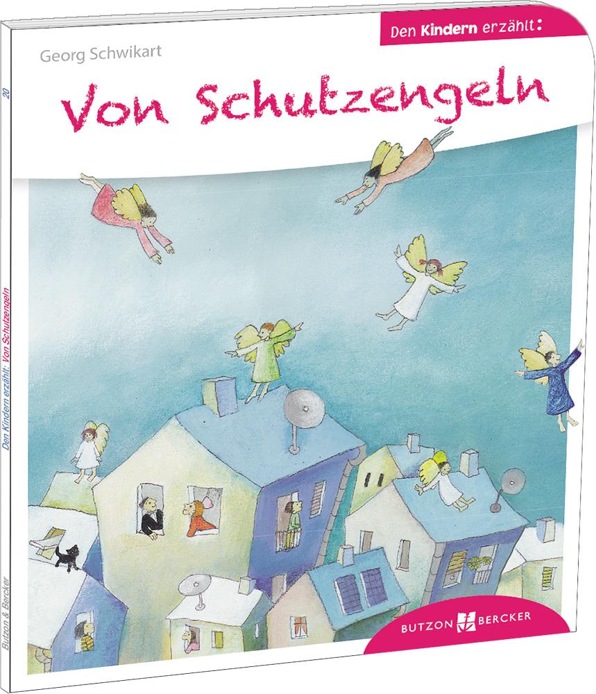Von Schutzengeln den Kindern erzählt Georg Schwikart 9783766630209
