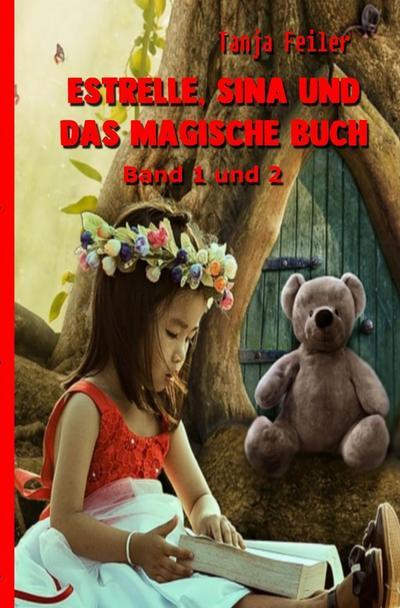 Estrelle, Sina und das magische Buch Band 1 und 2
