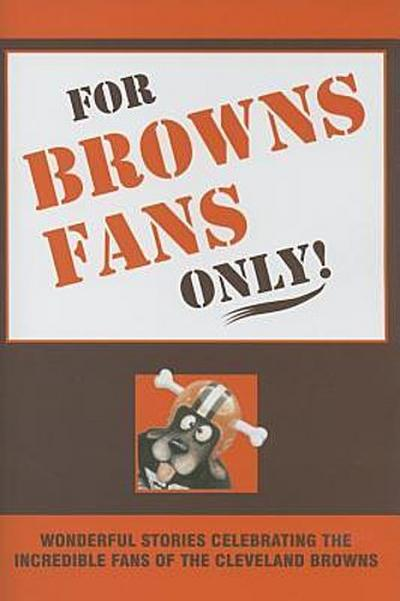FOR BROWNS FANS ONLY