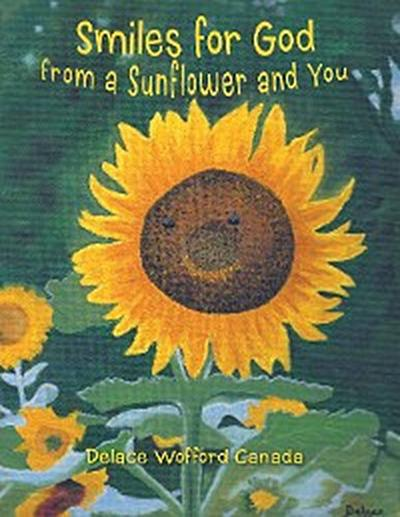 Smiles for God from a Sunflower and You