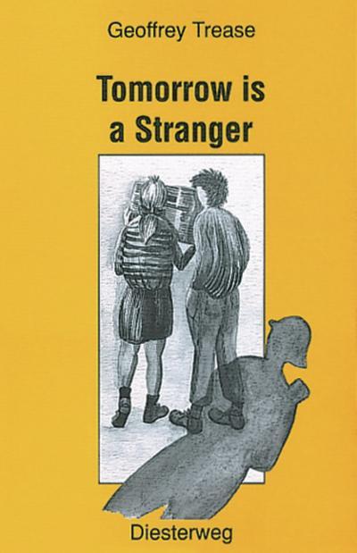 Diesterwegs Neusprachliche Bibliothek - Englische Abteilung: Tomorrow is a Stranger: Textbook - Diesterweg Moritz - Taschenbuch, Deutsch, Trease Geoffrey, Textbook, Textbook