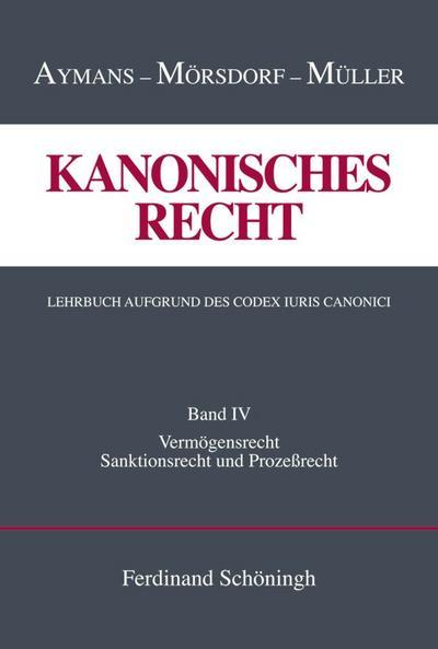 Kanonisches Recht Band 4. Lehrbuch aufgrund des Codex Iuris Canonici