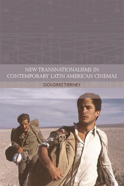 New Transnationalisms in Contemporary Latin American Cinemas