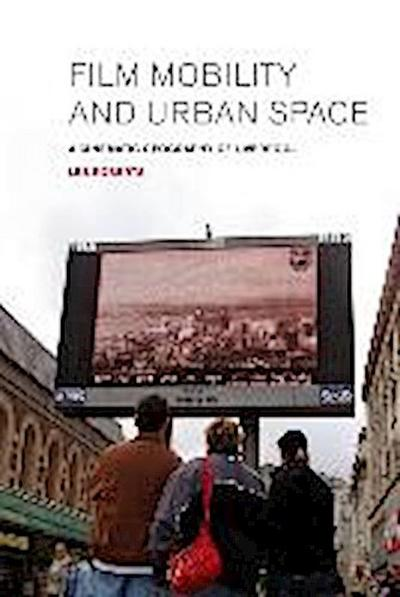 Film, Mobility and Urban Space: A Cinematic Geography of Liverpool