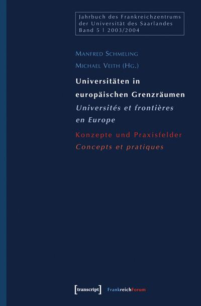 Universitäten in europäischen Grenzräumen / Universités et frontières en Europe: Konzepte und Praxisfelder /  Concepts et pratiques