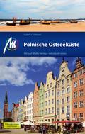 Polnische Ostseeküste Reiseführer Michael Müller Verlag: Individuell reisen mit vielen praktischen Tipps.