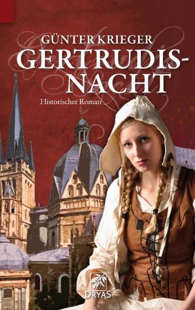 Gertrudisnacht; Historischer Roman   ; Deutsch