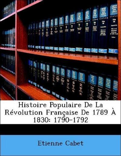 Histoire Populaire De La Révolution Française De 1789 À 1830: 1790-1792
