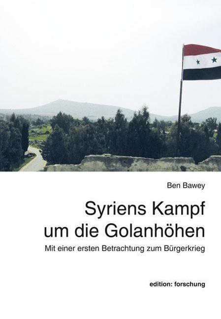 Syriens Kampf um die Golanhöhen ~ Ben Bawey ~  9783864350108