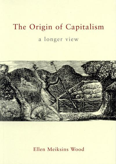 TheOrigin of Capitalism A Longer View by Wood, Ellen Meiksins ( Author ) ON Apr-15-2002, Paperback