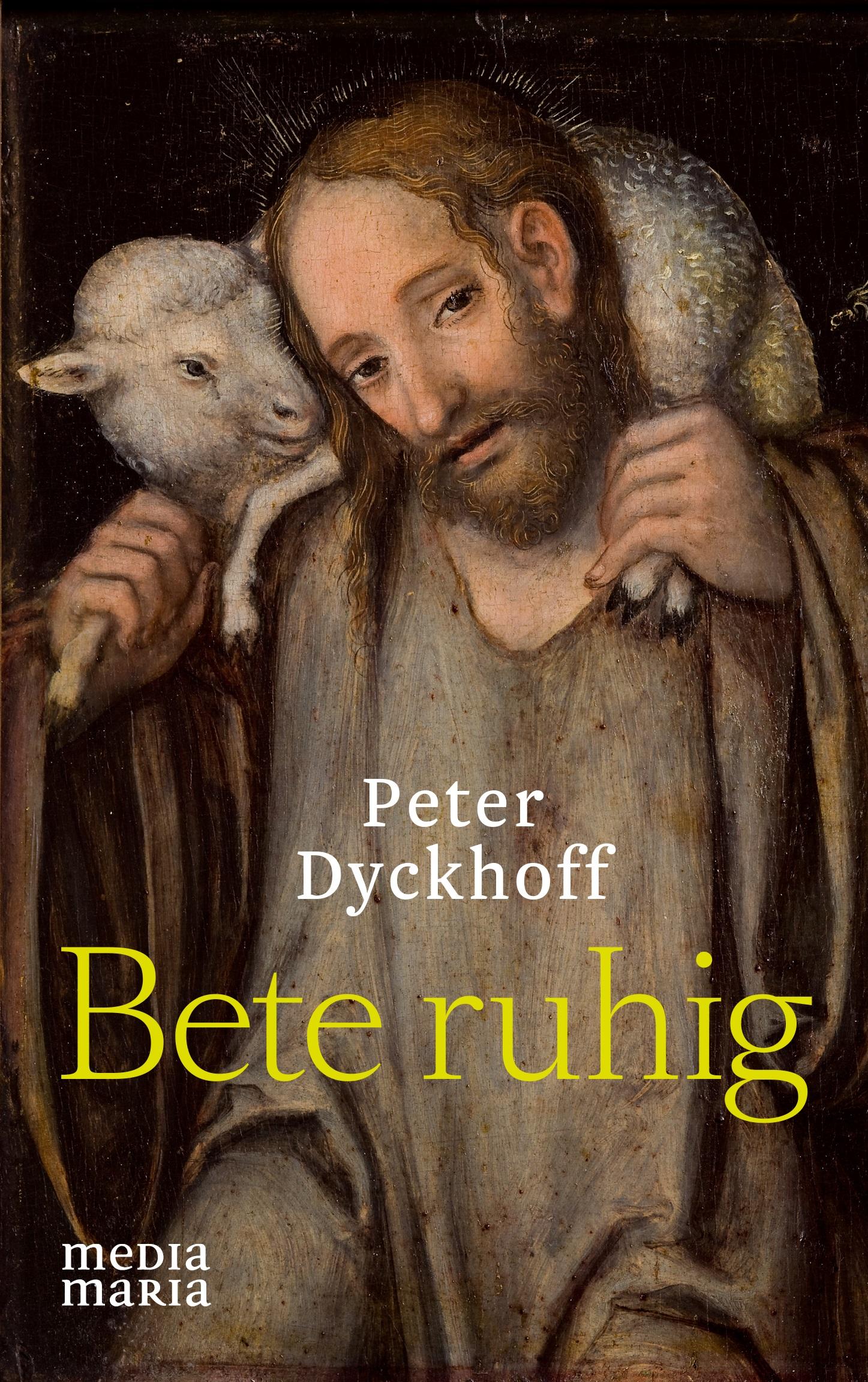 Bete ruhig, Peter Dyckhoff