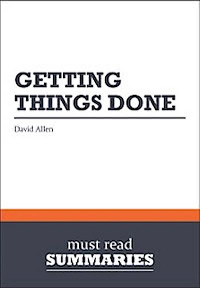 Summary: Getting things done  David Allen
