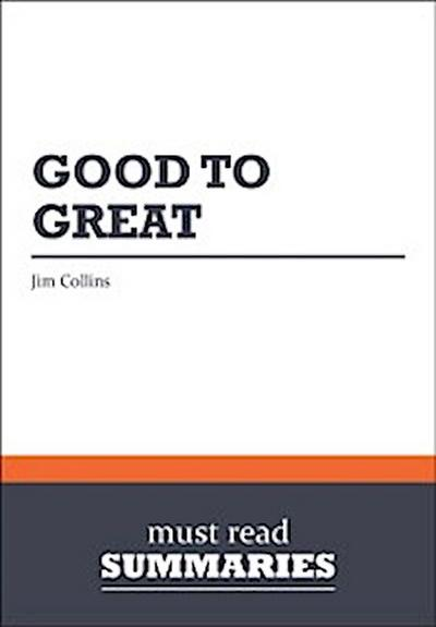 Summary: Good to Great  Jim Collins