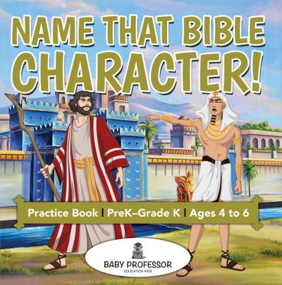 Name That Bible Character! Practice Book | PreK-Grade K - Ages 4 to 6