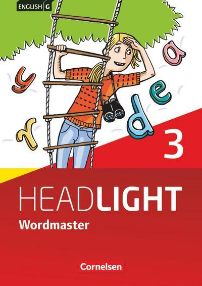 English G Headlight 03: 7. Schuljahr. Vokabellernbuch. Wordmaster mit Lösungen. Allgemeine Ausgabe
