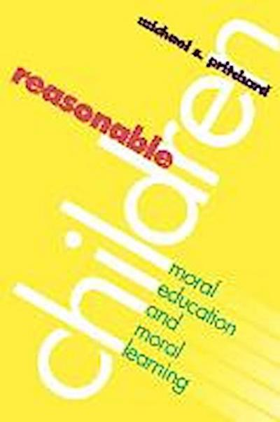 Reasonable Children: Moral Education and Moral Reasoning