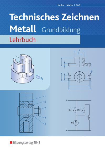 Technisches Zeichnen Metall - Grundbildung - Arbeitsheft