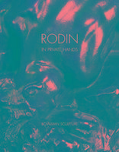 Rodin: In Private Hands