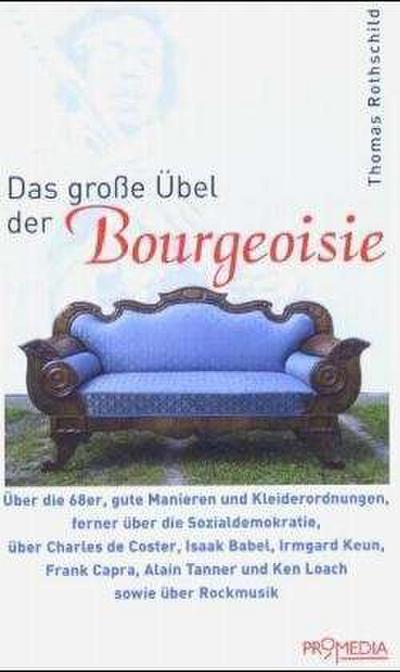 Das grosse Übel der Bourgeoisie