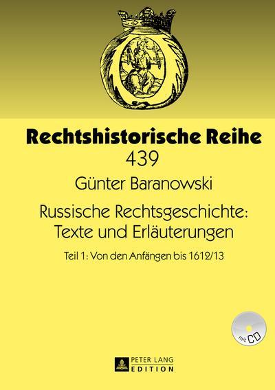 Russische Rechtsgeschichte: Texte und Erlaeuterungen