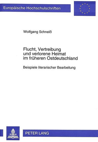 Flucht, Vertreibung und verlorene Heimat im früheren Ostdeutschland