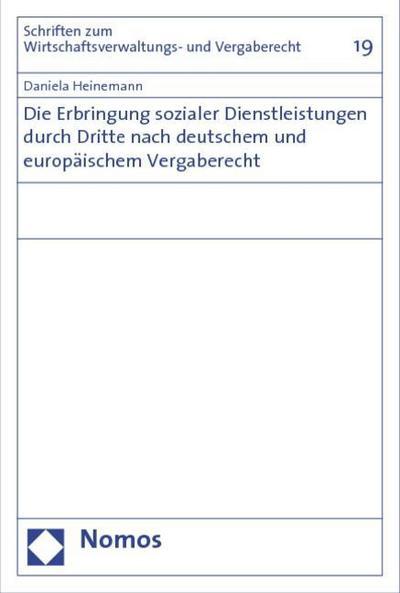 Die Erbringung sozialer Dienstleistungen durch Dritte nach deutschem und europäischem Vergaberecht