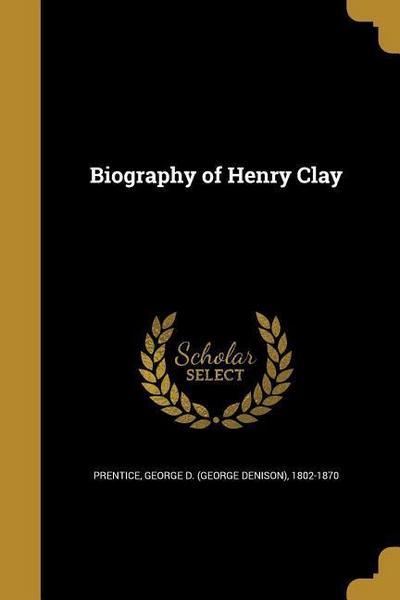 BIOG OF HENRY CLAY