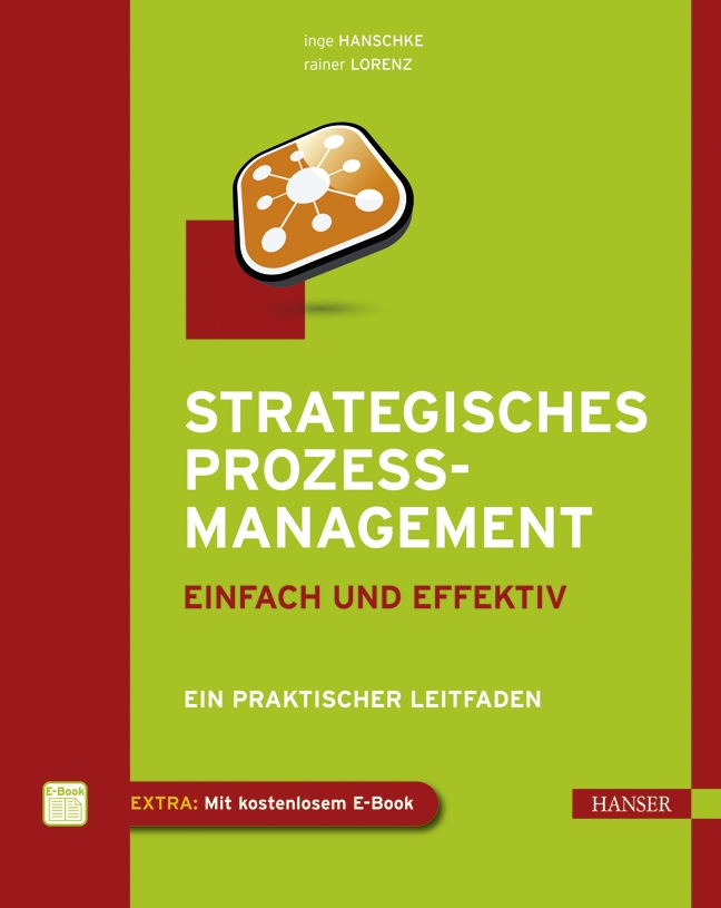 Strategisches Prozessmanagement - einfach und effektiv Inge Hanschke